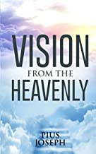 Vision From The Heavenly