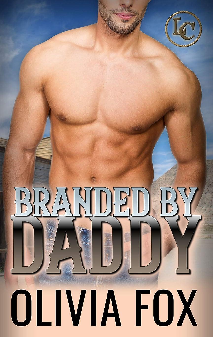 添付嵐のポップBranded by Daddy (Lost Coast Daddies Romance Book 1) (English Edition)