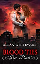 Blood Ties, Love Binds: A Second Chances Romance Suspense Novel (English Edition)