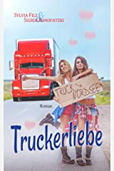 Truckerliebe (Dreams and Love 1) Kindle Ausgabe