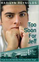 Too Soon for Jeff (True-to-Life Series from Hamilton High Book 3)