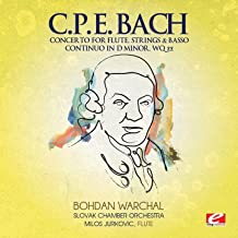 C.P.E. Bach: Concerto for Flute, Strings & Basso Continuo in D Minor, Wq 22 (Digitally Remastered)