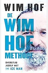 De Wim Hof methode: Overstijg jezelf met The Ice Man (Dutch Edition) Format Kindle