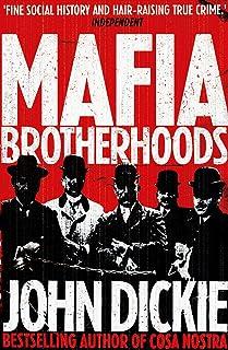 Mafia Brotherhoods: Camorra, mafia, 'ndrangheta: the rise of the Honoured Societies: Camorra, mafia, 'ndrangheta: the rise...