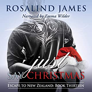 Just Say Christmas: Escape to New Zealand, Book 13