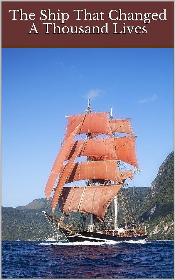 不適レトルト徐々にThe Ship That Changed A Thousand Lives: Over a century of history and stories (English Edition)