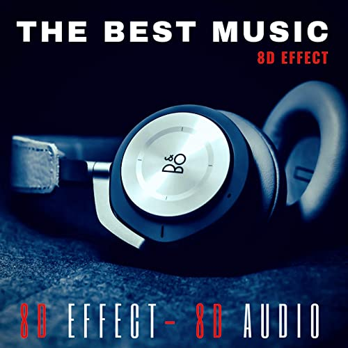 The Best Music 8D Effect (New Experience Your Music in 8d