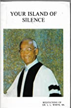Your Island Of Silence:Meditations of Dr.Lanneau L. White,SR