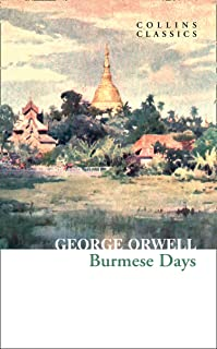 Burmese Days: The Internationally Best Selling Author of Animal Farm and 1984