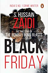 Black Friday: The True Story of the Bombay Bomb Blasts Kindle Edition