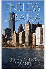 ENDLESS URBANA: A CHAPBOOK Kindle Edition