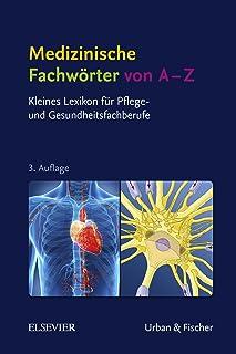 Medizinische Fachwörter von A-Z: Kleines Lexikon für Pfleg