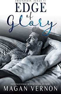 Edge of Glory: A Small Town Sports Romantic Comedy (Friendship, Texas Book 1)