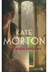 Les Heures lointaines (French Edition) Kindle Edition