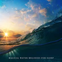 Magical Water Melodies for Sleep
