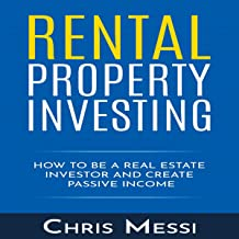 Rental Property Investing: How to Be a Real Estate Investor and Create Passive Income