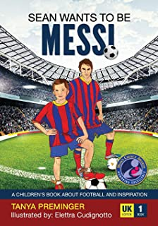 Sean wants to be Messi: A children's book about football and inspiration. UK edition