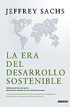 La era del desarrollo sostenible: Nuestro futuro está en juego: incorporemos el desarrollo sostenible a la agenda política...