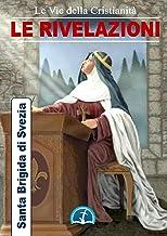 Le Rivelazioni di Santa Brigida (Opere dei Santi) (Italian Edition)