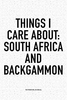 Things I Care About: South Africa And Backgammon: A 6x9 Inch Matte Softcover Notebook Diary With 120 Blank Lined Pages And A Funny Gaming Cover Slogan