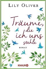 Träume, die ich uns stehle: Roman Kindle Ausgabe