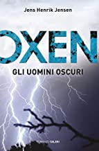 Oxen. Gli uomini oscuri (Italian Edition)