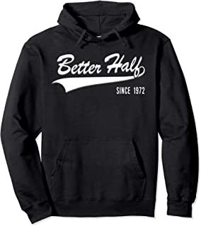 47th Anniversary gifts Better Half Since 1972 Couple hoodie