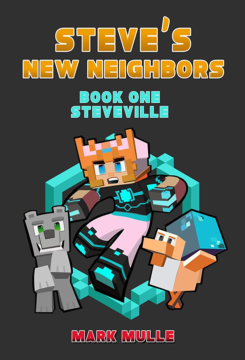 Steve's New Neighbors (Book 1): Steveville (An Unofficial Minecraft Diary Book for Kids Ages 9 - 12 (Preteen)