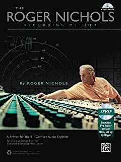 Roger Nichols Recording Method: A Primer for the 21st Century Audio Engineer