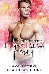 Freshman Feint (Straight College Guys Book 1) Kindle Edition
