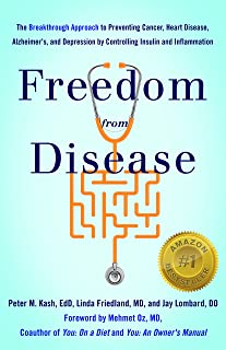 Freedom from Disease: The Breakthrough Approach to Preventing Cancer, Heart Disease, Alzheimer's, and Depression by Controlling Insulin and Inflammation