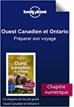 Ouest Canadien et Ontario 4 - Préparer son voyage (French Edition)