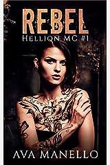 Rebel (Hellion MC Book 1) Kindle Edition
