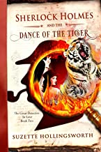 Sherlock Holmes and the Dance of the Tiger (The Great Detective in Love Book 2)