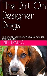 The Dirt On Designer Dogs : Thinking about Bringing A Lovable new dog Into your Life?