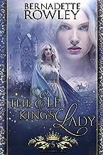 The Elf King's Lady: An Epic Fantasy Romance Novel (Queenmakers Saga Book 5)
