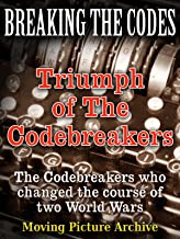 Breaking The Codes - Triumph of The Codebreakers