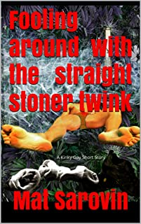 Fooling Around with the Straight Stoner Twink: Kinky Gay Short Story (English Edition)