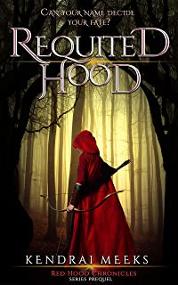 Requited Hood (Red Hood Chronicles Book 0) (English Edition)
