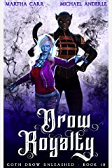 Drow Royalty (Goth Drow Unleashed Book 10) Kindle Edition