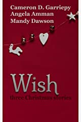 Wish: Three Christmas Stories (A Very Bannerwing Christmas Book 6) Kindle Edition
