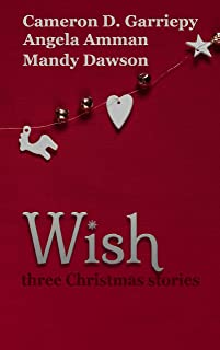 Wish: Three Christmas Stories (A Very Bannerwing Christmas Book 6)