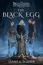 The Black Egg: The Dragonspire Chronicles Book 1
