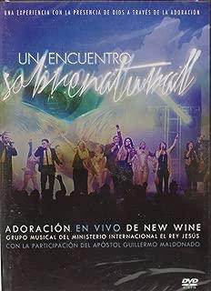 Un Encuentro Sobrenatural - Adoracion En Vivo De New WIne