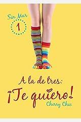 A la de tres: ¡Te quiero! (Sin Mar nº 1) Versión Kindle
