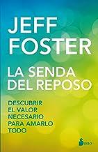 LA SENDA DEL REPOSO (Spanish Edition)