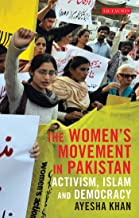 The Women's Movement in Pakistan: Activism, Islam and Democracy (Library of South Asian History and Culture)