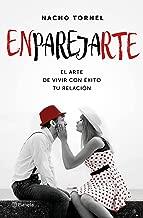 Enparejarte: El arte de vivir con éxito tu relación (Spanish Edition)