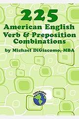 225 American English Verb & Preposition Combinations Kindle Edition