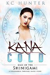 Kana Cold: Case of the Shinigami: A Paranormal Thriller (Kana Cold Paranormal Thriller Series) Kindle Edition